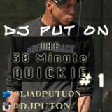 DJ Put On 30 Minute Quickie 1