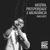 Miseria, Prosperidade e Abundancia / Karl Dietz - 01/03/2015