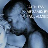 FAITHLESS MEGAMIX BY PAUL ALMEIDA