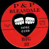Tuff Love Soul Club - P&P Bleasdale BIG 10