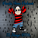Panda Show - Mayo 31, 2016 - Podcast.