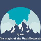 DJ Skin – The Magic of the Ural Mоuntains