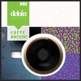 Dj.Deloin // Caffenation vol.02