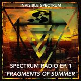 """Fragments of Summer"" - Spectrum Radio Ep. 1"