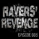 Ravers' Revenge Podcast Ep.005