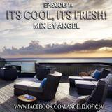 its Cool its fresh #1# mix by angel dj