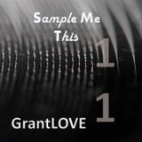 GrantLOVE - Sample Me This 11