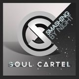 Soul Cartel - Smashing by Night #1 - April -