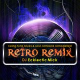 The Retro Remix #4 with Ecklectic Mick - U & I Radio Show - Speakeasy mix