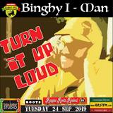 Turn it up loud Reggae Massives with Binghy i-man pon di control