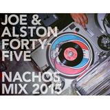 Joe & Alston 2015 45s Nachos Mix