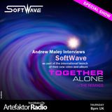 #SpecialShow : Interview SoftWave with Andrew Maley.  Launch album Together Alone The Remixes