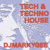 Tech & Techno House - DJMarkyGee