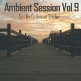 Ambient Sessions Vol 09. - Set by Dj Aviran Shefer