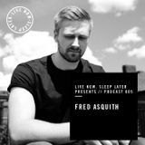 LNSL Presents // Podcast 005 // Fred Asquith