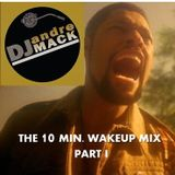 The 10 Minute Wake Up Mix - PART I