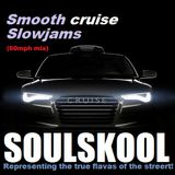 SMOOTH 'CRUISE' SLOW JAMS (60mph mix) Feat: Anthony AK King, Link, Noel G, Carmichael MusicLover..