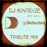DJ Kingsize - 2016 - Vol 5 (Defected Tribute Mix)