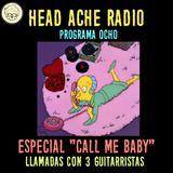 """Head Ache Radio : Programa 8 - Especial """" Call me baby """" con invitados (guitarristas) especiales ."""