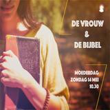 """""""De vrouw & de Bijbel"""" - Br. Ezri Veen 14-5-2017"""