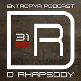 D-Rhapsody - Entropya Podcast #31