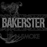 Bakerster - Up In Smoke