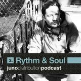 Juno Distribution Podcast #3 with Rhythm&Soul