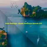 Askin Dedeoglu - Elastic Dimension Episode 035