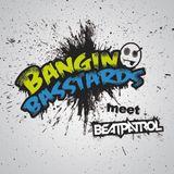 Bangin' Basstards - Beatpatrol Live Set