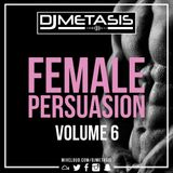 #FemalePersuasion Vol. 6 (R&B, DANCHALL, AFROBEATS) |Follow Spotify: DJ Metasis