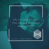 My Fairytale Monster ( The Ultimate Inspiration Remake 2015 )
