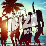 Dj Ketti - We Love Ibiza Vol. 6 *FREE DOWNLOAD* NEW BEST DEEP TROPICAL HOUSE EDM MIX 2015
