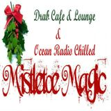 Drab Cafe & Lounge ~ Ocean Radio Chilled ~ Mistletoe Magic Mix