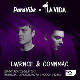 22.07.17 - LWRNCE & CONNMAC LIVE ParaVibe X La Vida @ Shelter Club, LDN