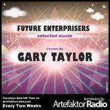 Future Enterprisers Show 26, selected by DJ Gary Taylor, as played on Artefaktorradio.com.