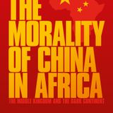 Book Launch: The Morality of China in Africa, edited by Professor Stephen Chan