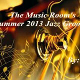 The Music Room's Summer 2013 Jazz Grooves - By: DOC (07.24.13)