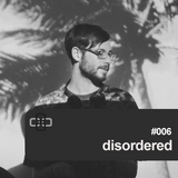 Disordered - Sequel One Podcast #006