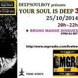 Bruno Mange Disque DJ Set @ Your Soul Is Deep 3 on MGR Radio 25-10-2014