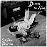 C.J. Plus - Dream In Soul (Vinyl Only. Part 1)