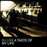 Dj Lixx - A Taste Of My Life