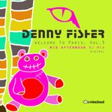 2012-07-30 - Denny Fisher - Welcome To Paris, Vol.3 - Mid Afternoon DJ Mix