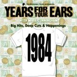 YEARS FOR YOUR EARS: 1984
