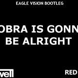 Cobra Is Gonna Be Alright (Eagle Vision Bootleg) - Hardwell & Red Carpet