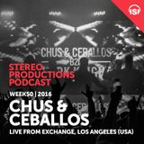 WEEK50_16 Chus & Ceballos Live from Exchange L.A, Los Angeles (USA)