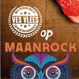 Ves Vlees meets Maanrock