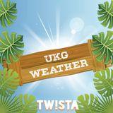 UKG WEATHER | Instagram: TwistaDeejay | Twitter: @TwistaDJ
