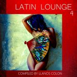 Latin Lounge volume 4 by Llanos Colon