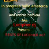 in progress radio amsterdam and andrea barbiera aka lucipher in BEATS OF LUCIPHER # 07