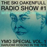 Ski Oakenfull Radio Show #1 with Tomokazu Hayashi - YMO Special Vol. 1 - Haruomi Hosono in the 70's